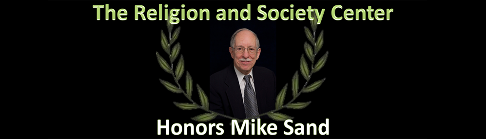 The Religion and Society Center Honors Mike Sand